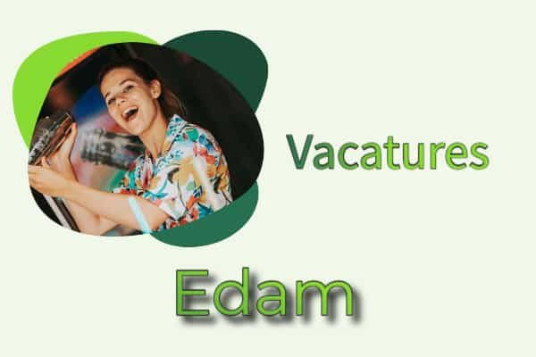 vacatures Edam