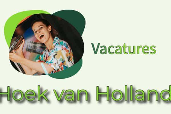 vacatures Hoek van Holland