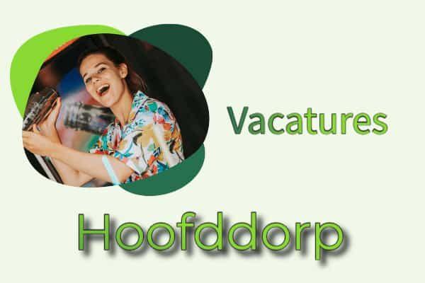 vacatures Hoofddorp