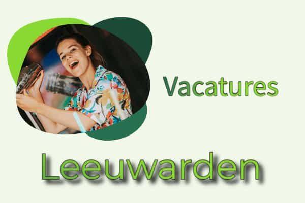 vacatures Leeuwarden